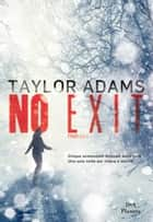 No exit ebook by Taylor Adams, Chiara Brovelli
