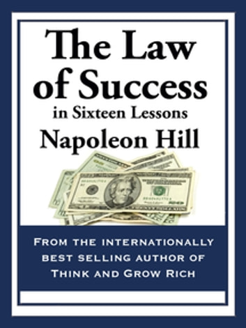 The law of success ebook by napoleon hill 9781627554718 rakuten kobo the law of success in sixteen lessons ebook by napoleon hill fandeluxe Choice Image