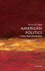 American Politics: A Very Short Introduction ebook by Richard M. Valelly