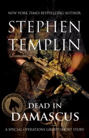 Dead in Damascus: [#0] A Special Operations Group Short Story - Special Operations Group ebook by Stephen Templin