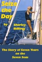 Seize The Day ebook by Shirley Billing