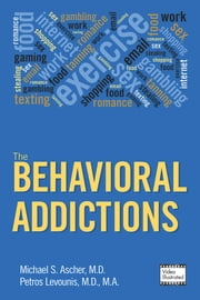 The Behavioral Addictions ebook by Michael S. Ascher,Petros Levounis