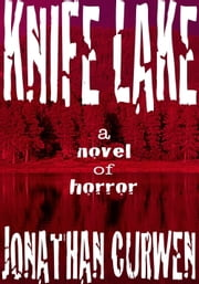 Knife Lake ebook by Jonathan Curwen