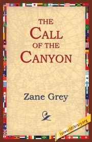 The Call Of The Canyon ebook by Grey, Zane