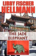The Jade Elephant - A Short Story ebook by Libby Fischer Hellmann
