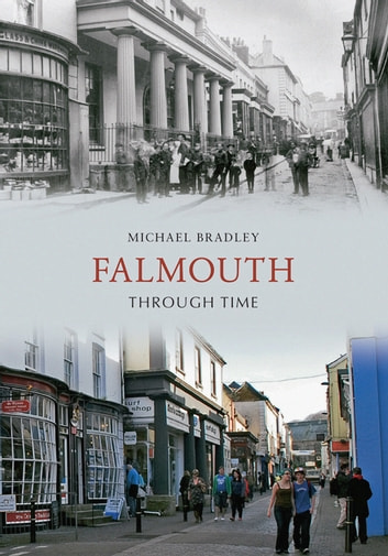 Falmouth Through Time ebook by Michael Bradley