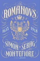 The Romanovs ebook by Simon Sebag Montefiore