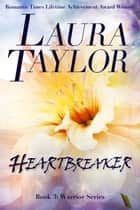 HEARTBREAKER - (Book #3 - Warrior Series) ebook by Laura Taylor