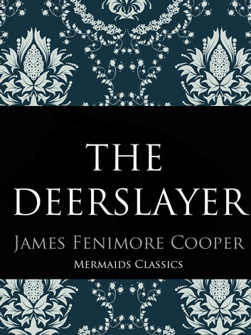 The Deerslayer ebook by James Fenimore Cooper