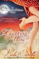 Haunting You ebook by Viola Estrella