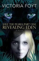 Revealing Eden: Save The Pearls Part One ebook by Victoria Foyt