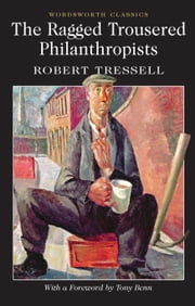 The Ragged Trousered Philanthropists ebook by Robert Tressell,Lionel Kelly,Keith Carabine,Tony Benn