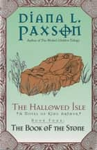 The Hallowed Isle Book Four - The Book Of The Stone ebook by Diana L Paxson