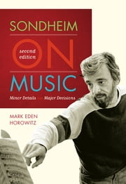 Sondheim on Music - Minor Details and Major Decisions ebook by Mark Eden Horowitz