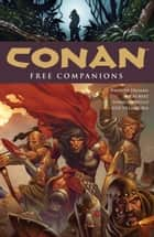 Conan Volume 9: Free Companions ebook by Timothy Truman, Various