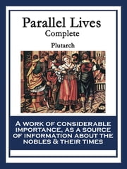 Parallel Lives - Complete ebook by Plutarch Plutarch