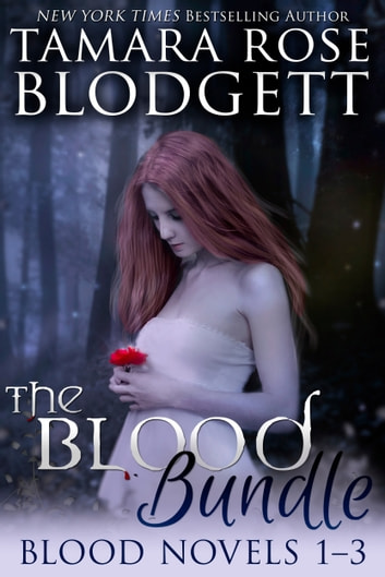 The Blood Series Boxed Set (Books 1-3) ebook by Tamara Rose Blodgett