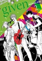 Given, Vol. 2 (Yaoi Manga) ebook by
