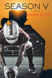 Season V - A Novel ebook by Randy Allen