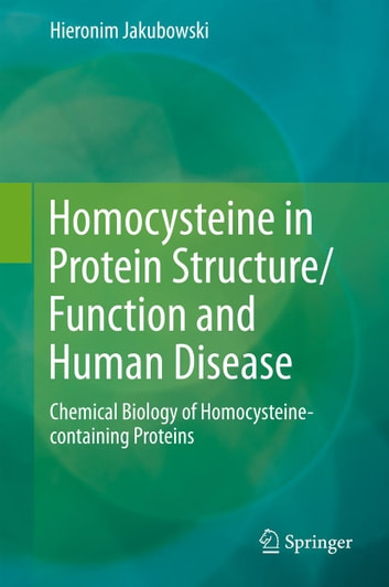 Homocysteine in Protein Structure/Function and Human Disease - Chemical Biology of Homocysteine-containing Proteins ebook by Hieronim Jakubowski