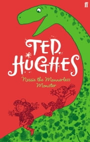Nessie the Mannerless Monster ebook by Ted Hughes