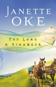 Too Long a Stranger (Women of the West Book #9) ebook by Janette Oke