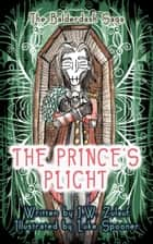 The Prince's Plight - The Balderdash Saga, #2 ebook by J.W. Zulauf