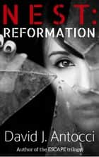 NEST: Reformation - An Alivia Morgan Story ebook by David J Antocci