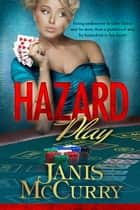 Hazard Play ebook by Janis McCurry