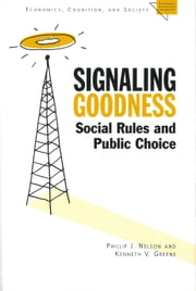 Signaling Goodness - Social Rules and Public Choice ebook by Phillip J. Nelson, Kenneth V. Greene