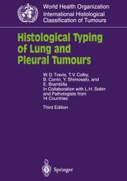 Histological Typing of Lung and Pleural Tumours ebook by L.H. Sobin,W.D. Travis,T.V. Colby,B. Corrin,Y. Shimosato,E. Brambilla