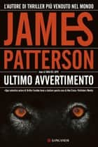 Ultimo avvertimento ebook by James Patterson,Annamaria Biavasco,Valentina Guani