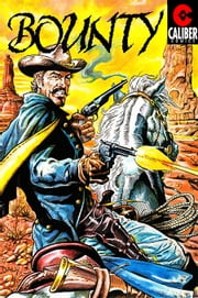 Bounty and Navarro: Tales of the Old West #1 ebook by Randall Thayer,Paul Daly,Brent Truax,Brandon Peterson,Aubrey Bradford