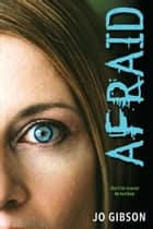 Afraid ebook by Jo Gibson