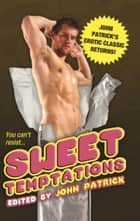 Sweet Temptations ebook by John Patrick