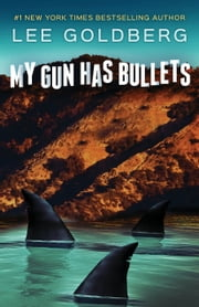 My Gun Has Bullets ebook by Lee Goldberg