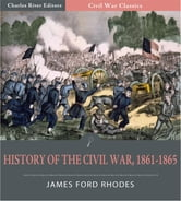 History of the Civil War, 1861-1865 ebook by James Ford Rhodes