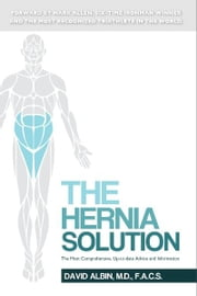 The Hernia Solution ebook by David Albin M.D., F.A.C.S.