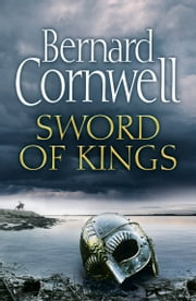 Sword of Kings (The Last Kingdom Series, Book 12) ebook by Bernard Cornwell