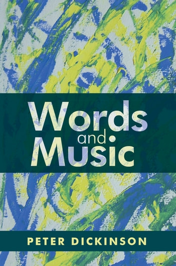 Peter Dickinson: Words and Music eBook by Peter Dickinson