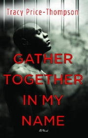 Gather Together in My Name ebook by Tracy Price-Thompson