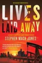 Lives Laid Away ebook by Stephen Mack Jones