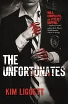 The Unfortunates ebook by Kim Liggett