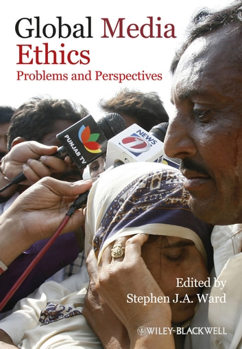 Global Media Ethics - Problems and Perspectives ebook by