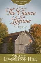 The Chance of a Lifetime ebook by Grace Livingston Hill
