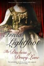 The Duchess of Drury Lane ebook by Freda Lightfoot