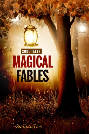 Magical Fables - Soul Tales, #1 ebook by Sudipta Dev