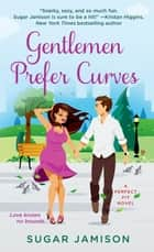 Gentlemen Prefer Curves - A Perfect Fit Novel ebook by Sugar Jamison