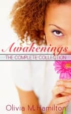 Awakenings: The Complete Collection ebook by Olivia M. Hamilton