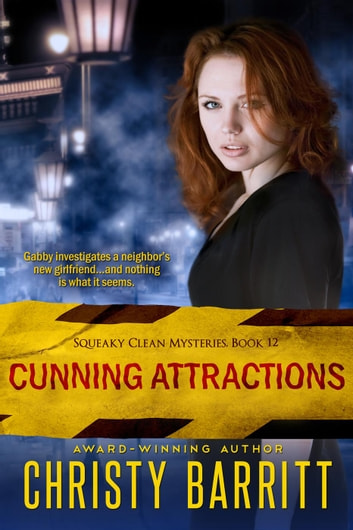 Cunning Attractions - Squeaky Clean Mysteries, #12 ebook by Christy Barritt